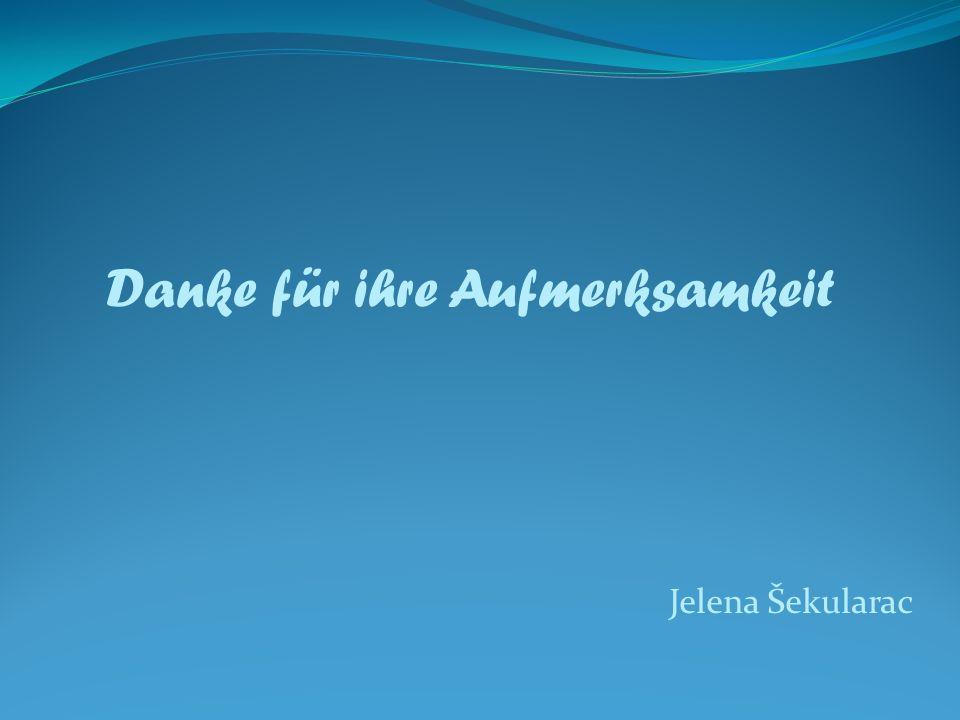 Jelena Šekularac Danke für ihre Aufmerksamkeit