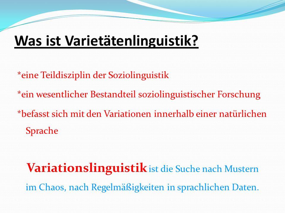 -der arealen Verteilung- -gilt auch für Standardsprache und geschriebene Sprache (Dialekte) -den Sprechergruppen- -Geschlecht, sozialer Status, Bildung des Partners etc.