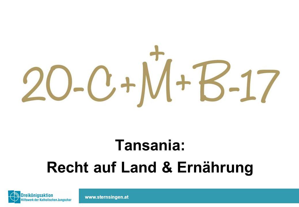 Tansania: Recht auf Land & Ernährung www.sternsingen.at