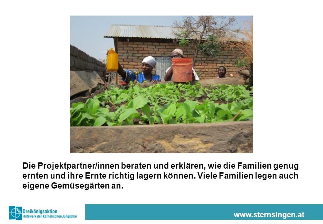www.sternsingen.at Die Projektpartner/innen beraten und erklären, wie die Familien genug ernten und ihre Ernte richtig lagern können.