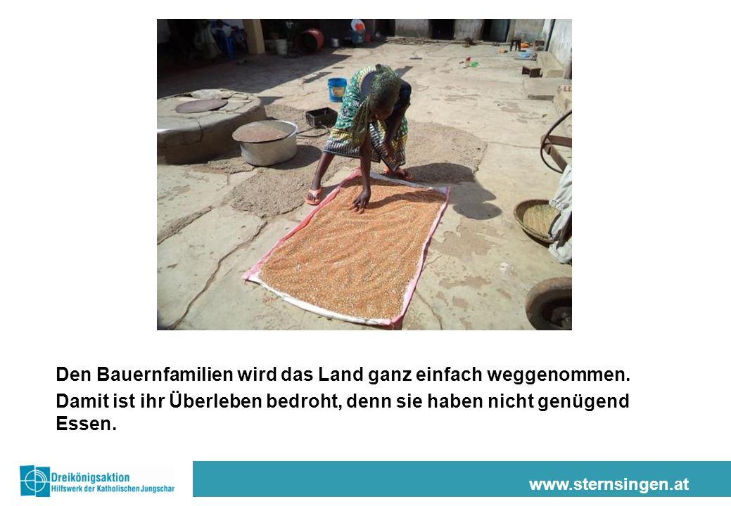 www.sternsingen.at Den Bauernfamilien wird das Land ganz einfach weggenommen.