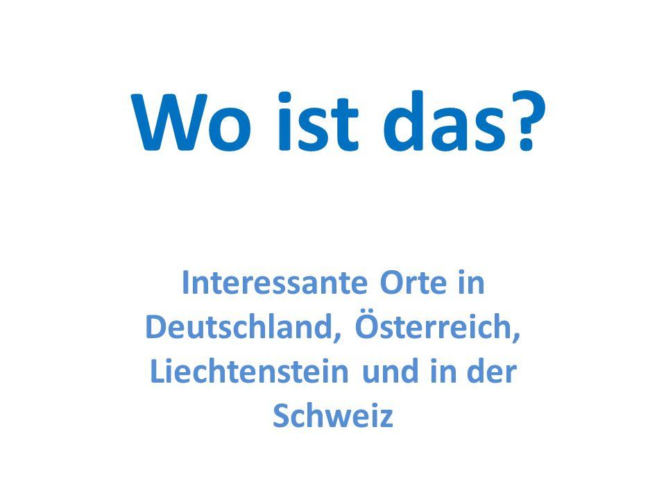 Wo ist das Interessante Orte in Deutschland, Österreich, Liechtenstein und in der Schweiz