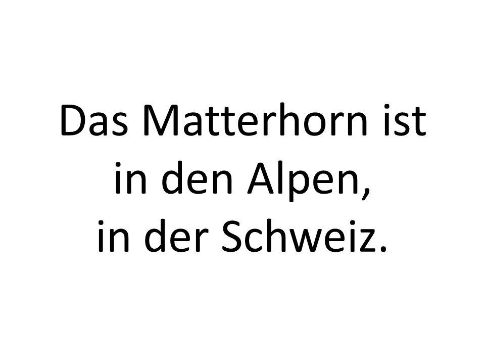 Das Matterhorn ist in den Alpen, in der Schweiz.