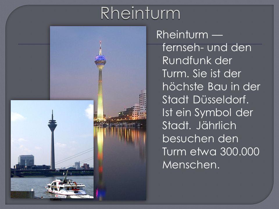 R heinturm — fernseh- und den Rundfunk der Turm. Sie ist der höchste Bau in der Stadt Düsseldorf.