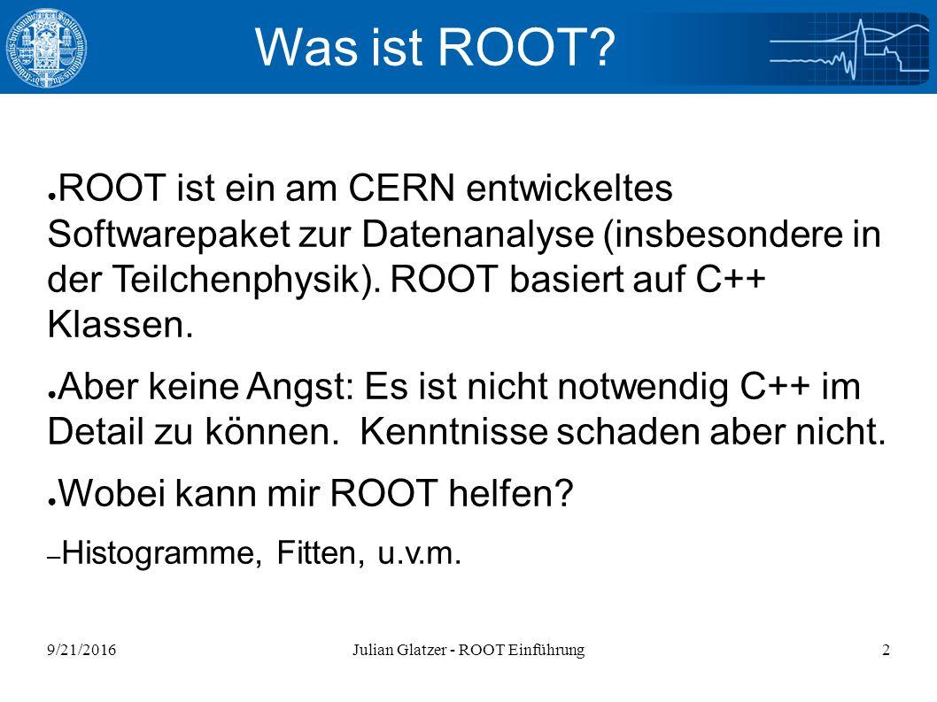 9/21/2016Julian Glatzer - ROOT Einführung33 Ein komplizierterer Fit void fit2_nurhist(){ gROOT->Reset(); gROOT->SetStyle( Plain ); ifstream in; //Input Stream in.open( peak.dat ); //Oeffnen der Datei Float_t xi; Float_t yi; Int_t nlines = 0; TH1F* _histo = new TH1F( _histo , Peaks , 350, 0., 350 ); while( !in.eof() ){ if(in >> xi >> yi){ _histo->SetBinContent( xi, yi ); nlines++; cout << nlines << : << xi << << yi << endl; } cout << nlines << data points. <<endl; in.close(); gStyle->SetOptFit(); _histo->Rebin(5); _histo->Draw( E ); }