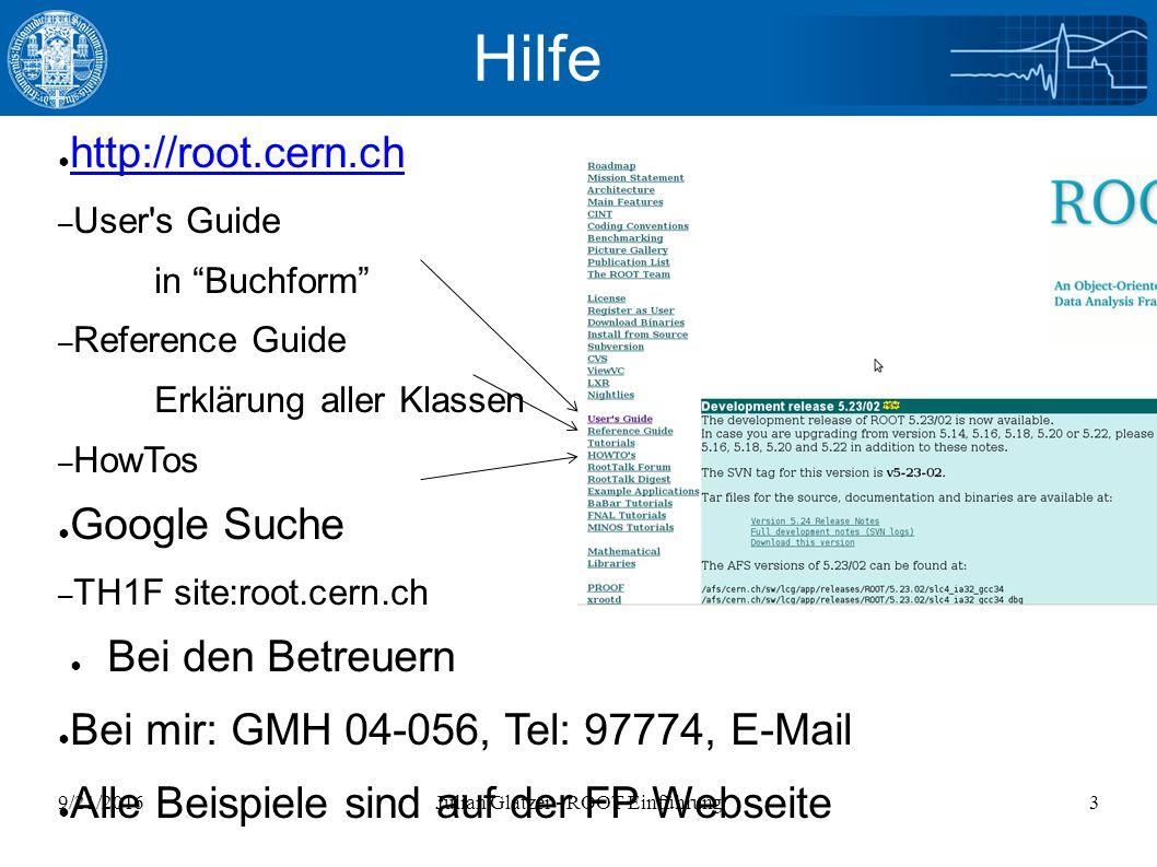 9/21/2016Julian Glatzer - ROOT Einführung24 Root Dateien Histogramm speichern Histogramm laden void readHisto(){ gROOT->Reset(); gROOT->SetStyle( Plain ); TFile* _file=new TFile( histo.root , READ ); TH1F* _myH1 = (TH1F*)_file->Get( myHisto ); _myH1->Draw(); } void writeHisto(){ gROOT->Reset(); gROOT->SetStyle( Plain ); TFile* _file=new TFile( histo.root , RECREATE ); TH1F* myHist = new TH1F( myHisto , Distribution ,10,0.,1.); myHist->Fill(0.37); myHist->Fill(0.35); myHist->Fill(0.78); myHist->Fill(0.51); myHist->Write(); _file->Close(); } TBrowser br ode r Histogramm laden