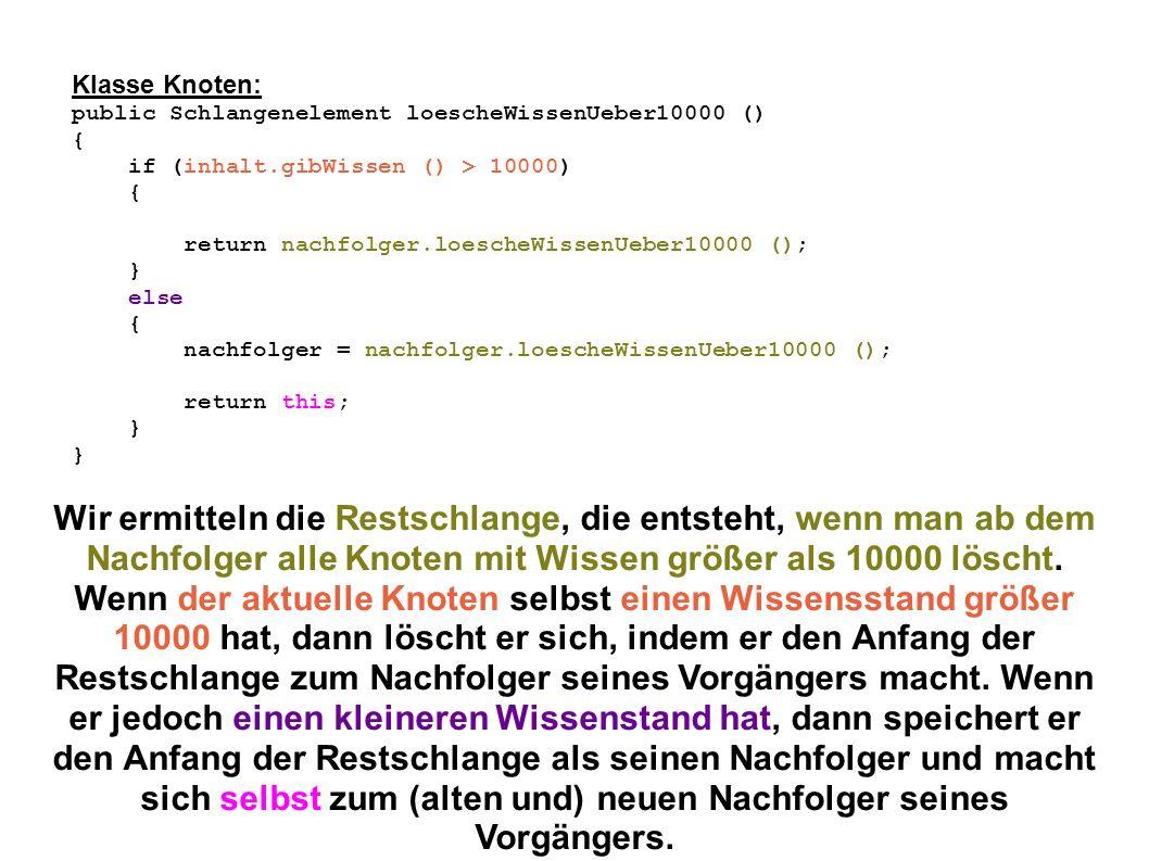 Die Methode fremdAlsAIListe () Klasse Schlangenelement: public abstract String fremdAlsAIListe (); Klasse Abschluss: public String fremdAlsAIListe () { return ; } Klasse Knoten: public String fremdAlsAIListe () { return \ + inhalt.gibFremd () + \ , + nachfolger.fremdAlsAIListe (); } Um eine Liste der fremdsprachlichen Bedeutungen für den App Inventor zu erzeugen, müssen wir bei jedem Knoten zuerst ein Anführungszeichen, dann seine eigene fremdsprachliche Bedeutung, dann ein Anführungszeichen und ein Komma und dann alle fremdsprachlichen Bedeutungen ab seinem Nachfolger bestimmen.