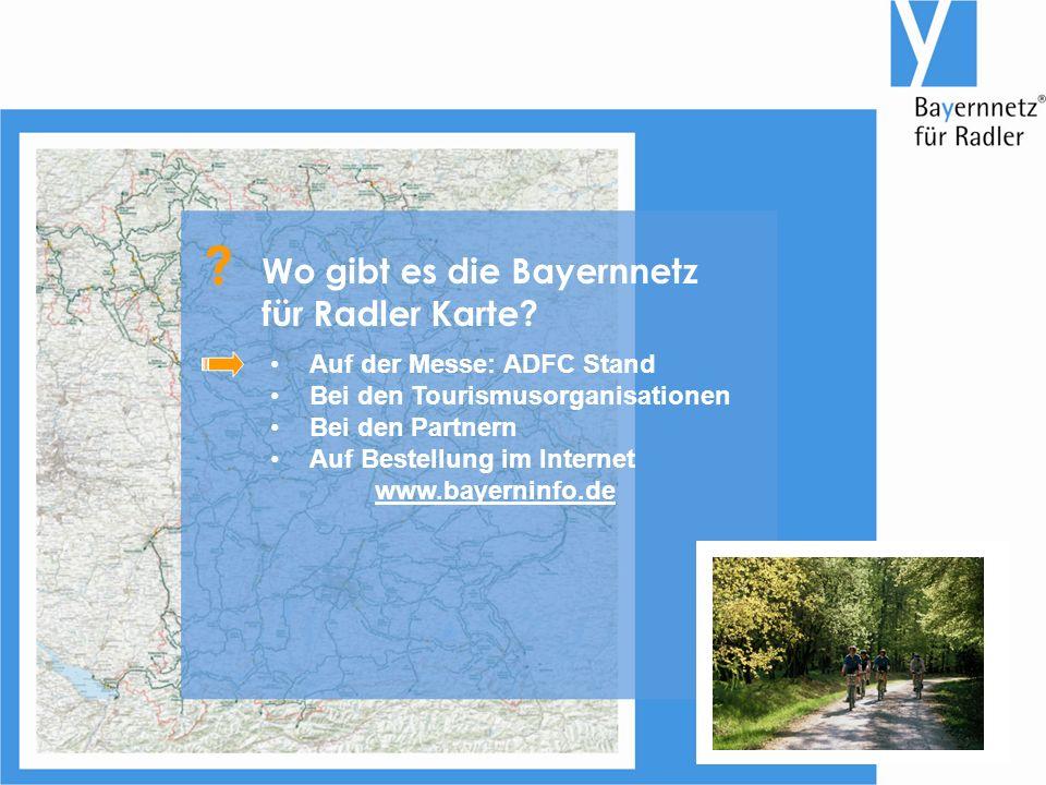 Auf der Messe: ADFC Stand Bei den Tourismusorganisationen Bei den Partnern Auf Bestellung im Internet www.bayerninfo.de Wo gibt es die Bayernnetz für Radler Karte.