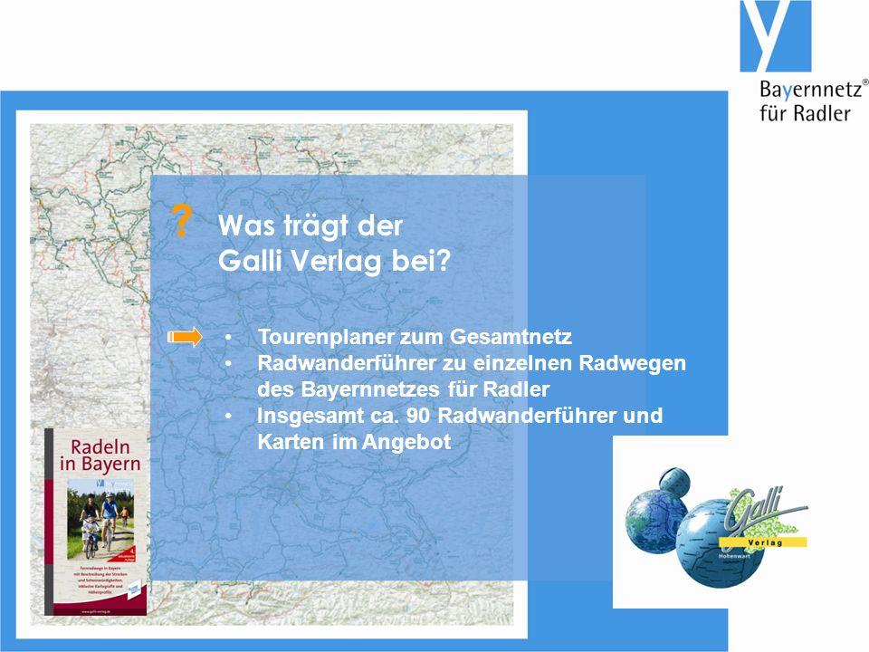 Tourenplaner zum Gesamtnetz Radwanderführer zu einzelnen Radwegen des Bayernnetzes für Radler Insgesamt ca.