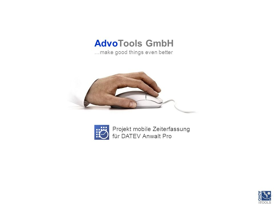Projekt mobile Zeiterfassung für DATEV Anwalt Pro AdvoTools GmbH …make good things even better