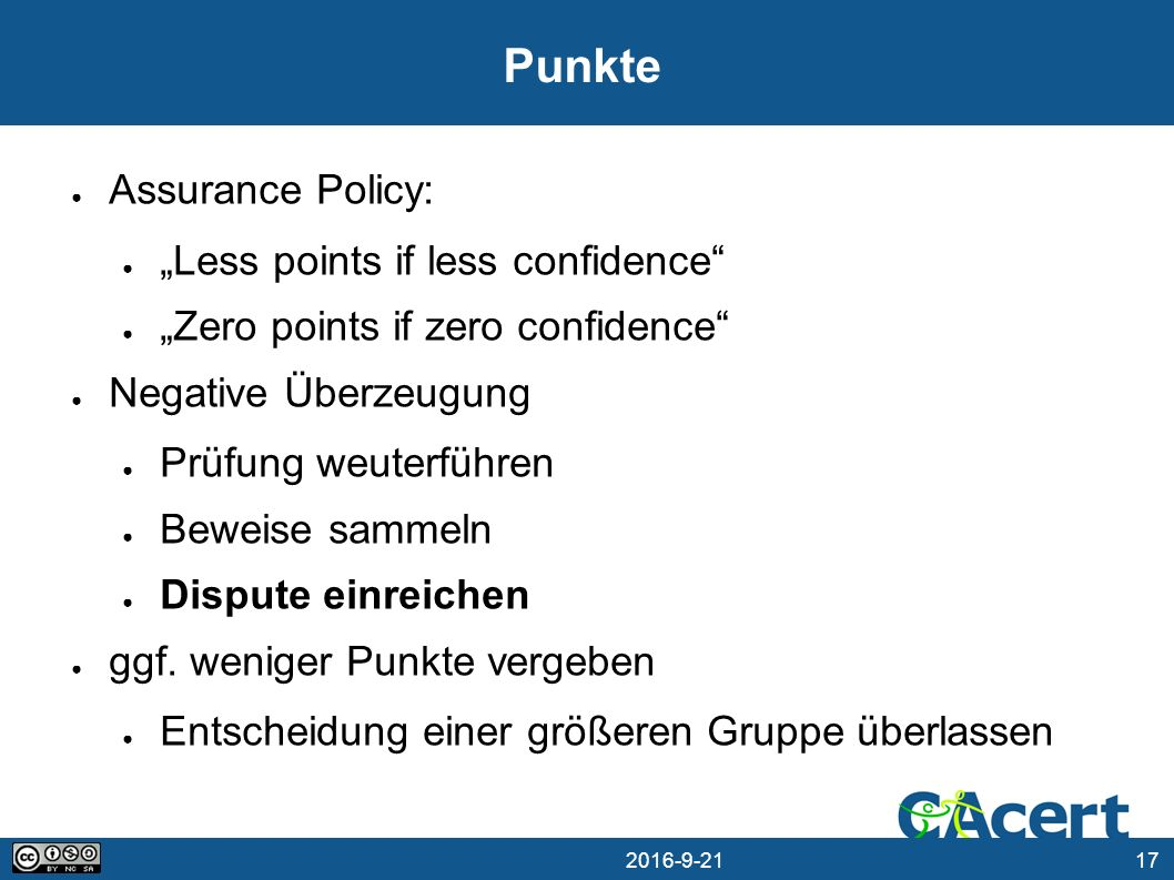 """17 21.09.2016 Punkte ● Assurance Policy: ● """"Less points if less confidence"""" ● """"Zero points if zero confidence"""" ● Negative Überzeugung ● Prüfung weuter"""