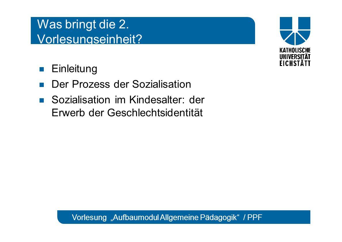 """Vorlesung """"Aufbaumodul Allgemeine Pädagogik / PPF Was bringt die 2."""