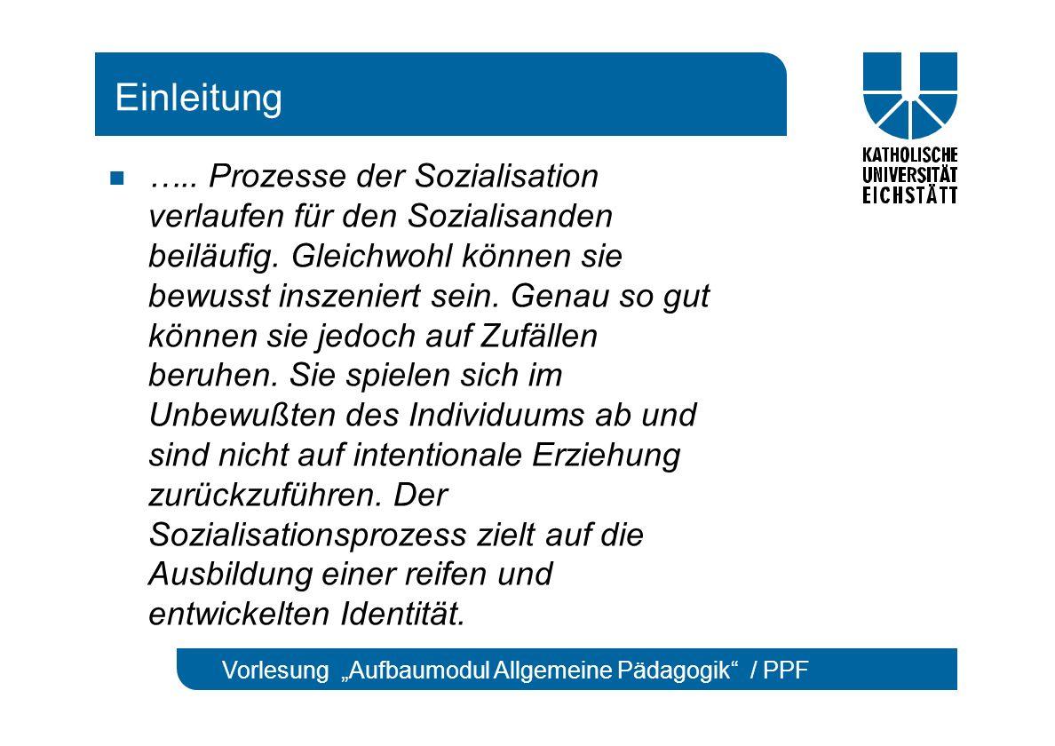 """Vorlesung """"Aufbaumodul Allgemeine Pädagogik / PPF Einleitung ….."""