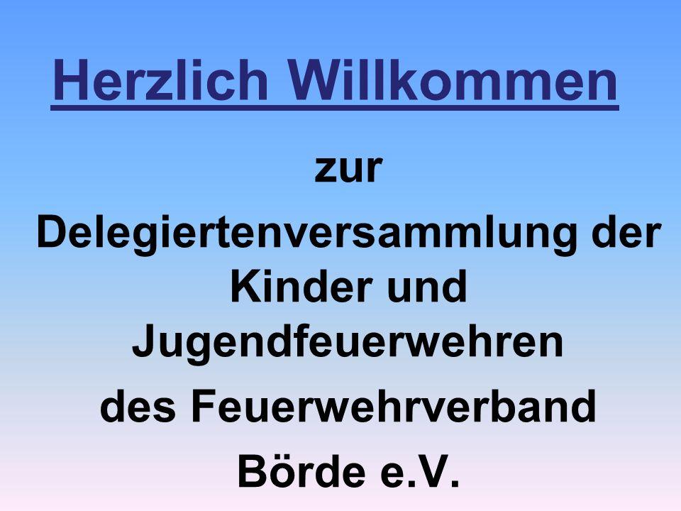 Herzlich Willkommen zur Delegiertenversammlung der Kinder und Jugendfeuerwehren des Feuerwehrverband Börde e.V.