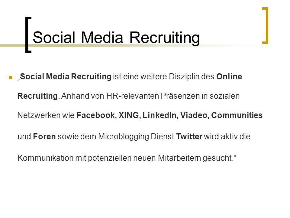 """Social Media Recruiting """"Social Media Recruiting ist eine weitere Disziplin des Online Recruiting. Anhand von HR-relevanten Präsenzen in sozialen Netz"""