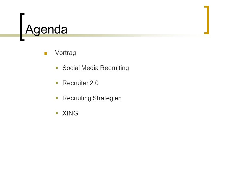 Agenda Vortrag  Social Media Recruiting  Recruiter 2.0  Recruiting Strategien  XING