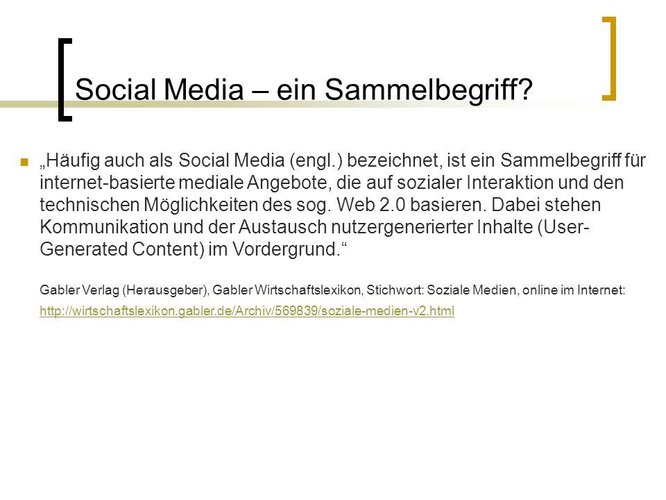 """Social Media – ein Sammelbegriff? """"Häufig auch als Social Media (engl.) bezeichnet, ist ein Sammelbegriff für internet-basierte mediale Angebote, die"""