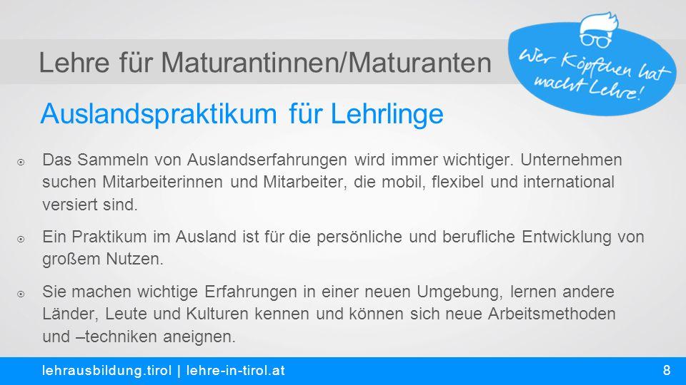 Auslandspraktikum für Lehrlinge lehrausbildung.tirol | lehre-in-tirol.at  Das Sammeln von Auslandserfahrungen wird immer wichtiger.