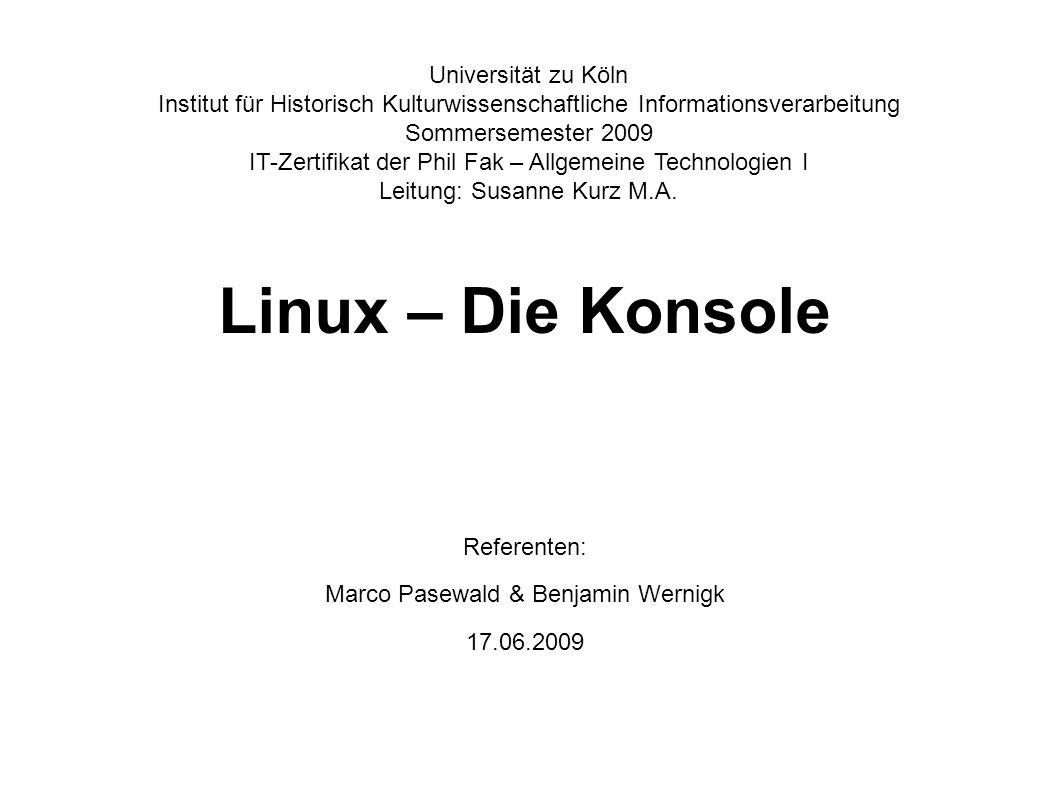 """17.06.2009Linux - Die Konsole12 Benutzergruppen & Rechtevergabe (2) Die Reihenfolge der Rechtedarstellung in Benutzergruppen ist immer """"ugo / ugw (user, group, others/world)."""