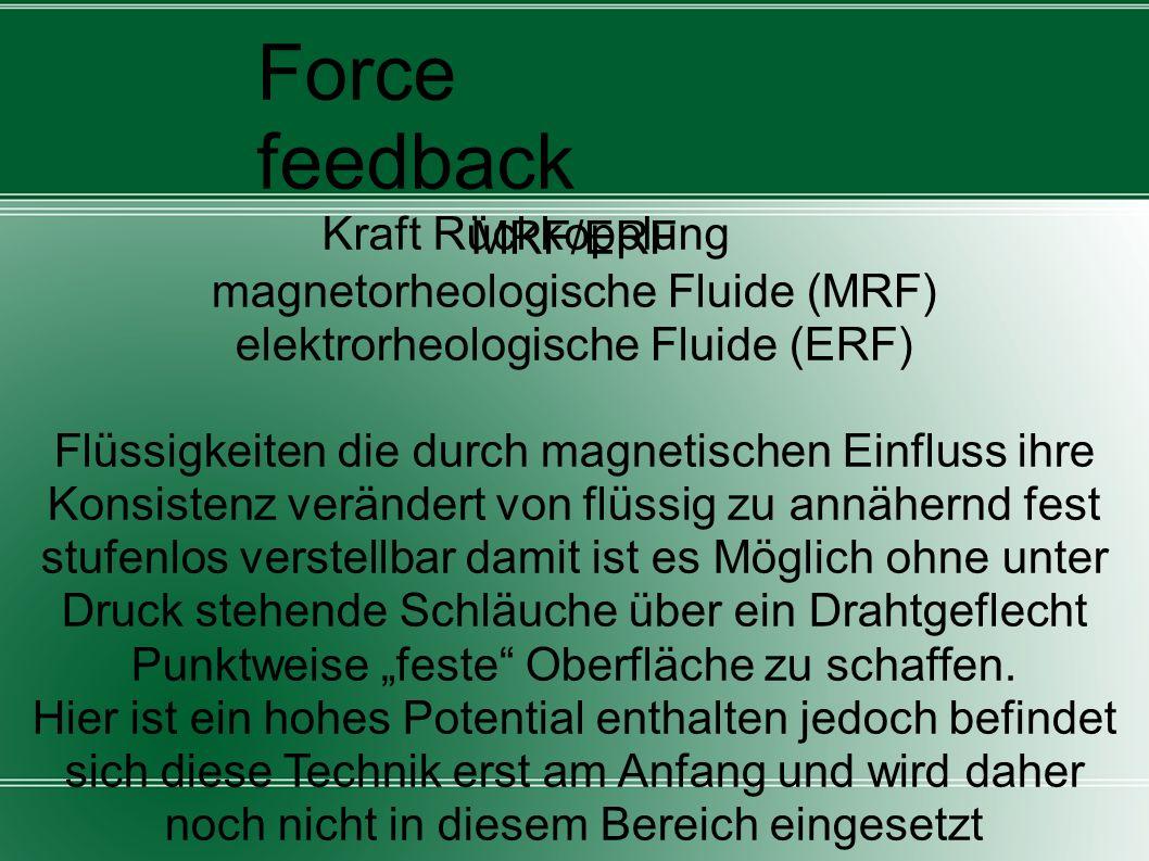 MRF/ERF magnetorheologische Fluide (MRF) elektrorheologische Fluide (ERF) Flüssigkeiten die durch magnetischen Einfluss ihre Konsistenz verändert von