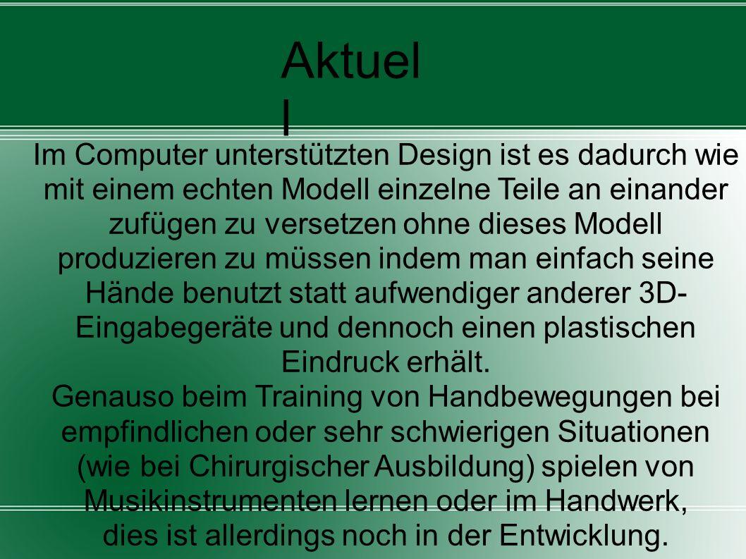 Aktuel l Im Computer unterstützten Design ist es dadurch wie mit einem echten Modell einzelne Teile an einander zufügen zu versetzen ohne dieses Model