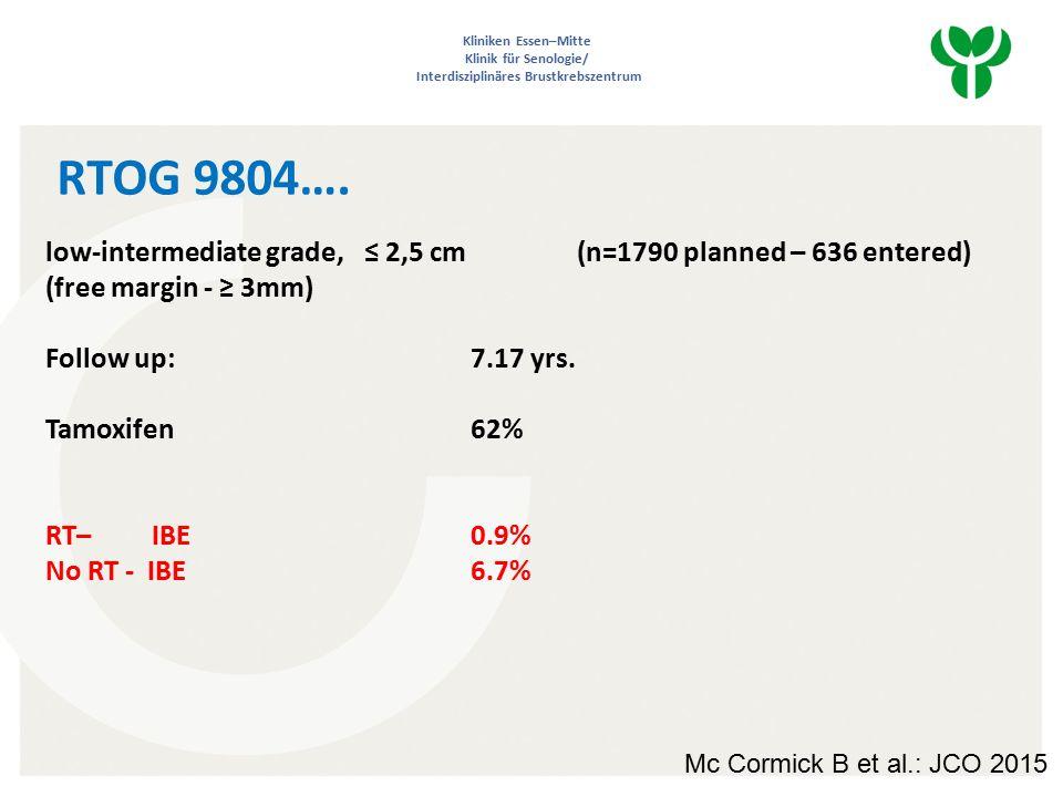 Kliniken Essen–Mitte Klinik für Senologie/ Interdisziplinäres Brustkrebszentrum RTOG 9804….
