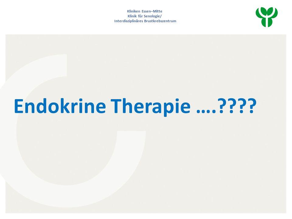 Kliniken Essen–Mitte Klinik für Senologie/ Interdisziplinäres Brustkrebszentrum Endokrine Therapie ….