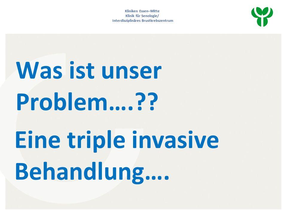 Was ist unser Problem…. . Eine triple invasive Behandlung….