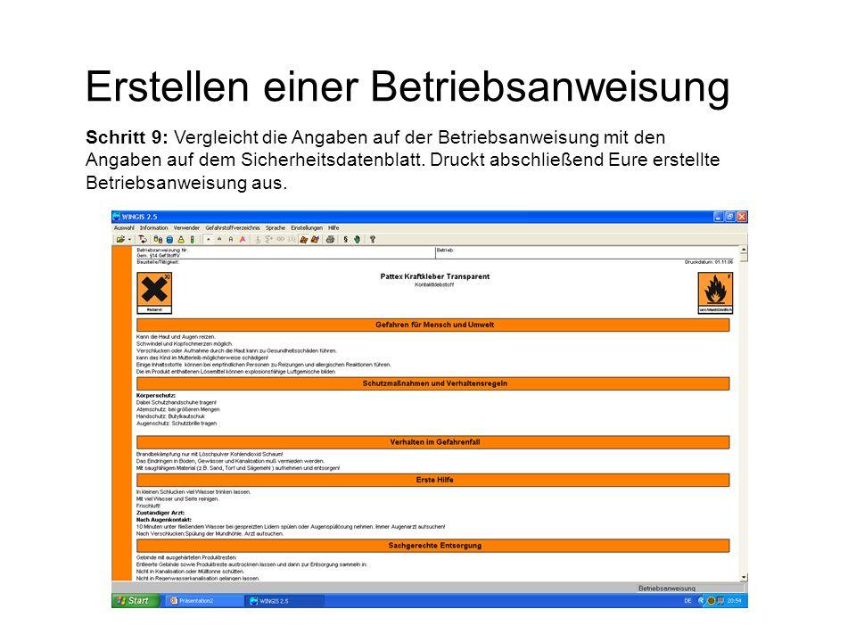 Erstellen einer Betriebsanweisung Schritt 9: Vergleicht die Angaben auf der Betriebsanweisung mit den Angaben auf dem Sicherheitsdatenblatt. Druckt ab