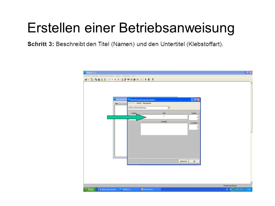 Erstellen einer Betriebsanweisung Schritt 3: Beschreibt den Titel (Namen) und den Untertitel (Klebstoffart).