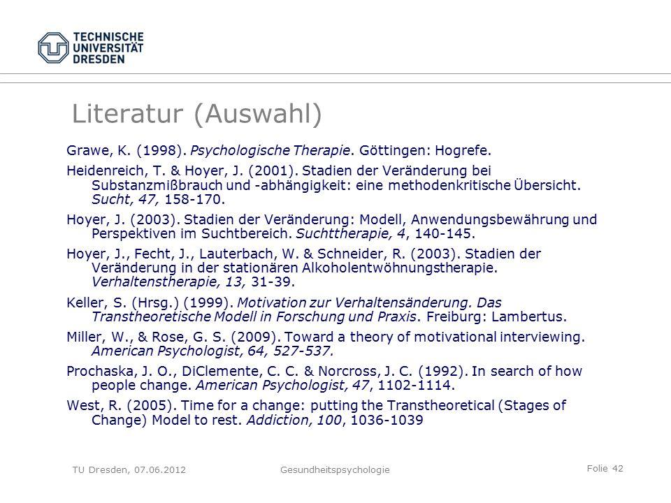 Folie 42 TU Dresden, 07.06.2012Gesundheitspsychologie Literatur (Auswahl) Grawe, K.