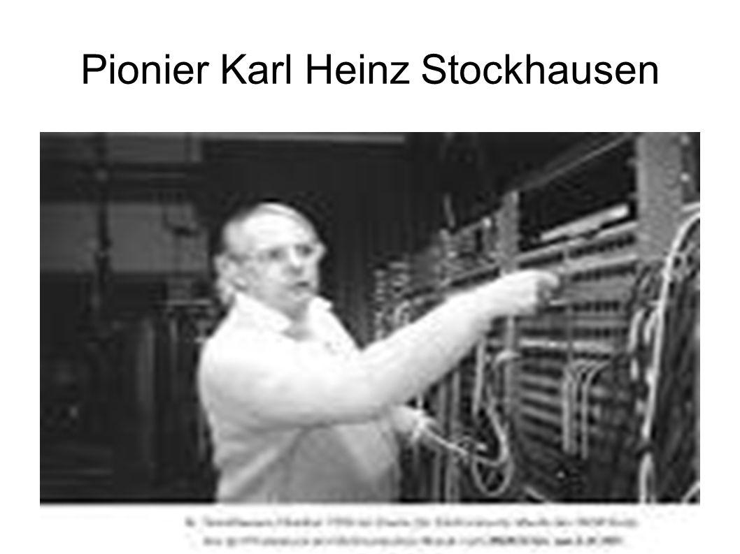 Pionier Karl Heinz Stockhausen