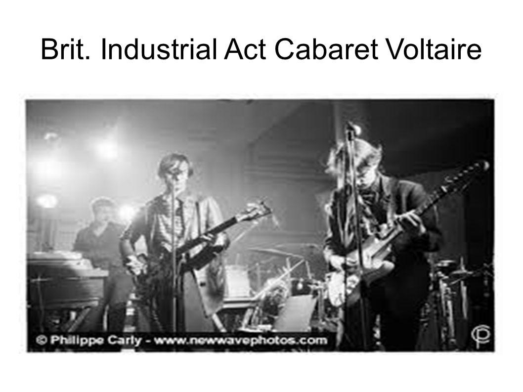 Brit. Industrial Act Cabaret Voltaire