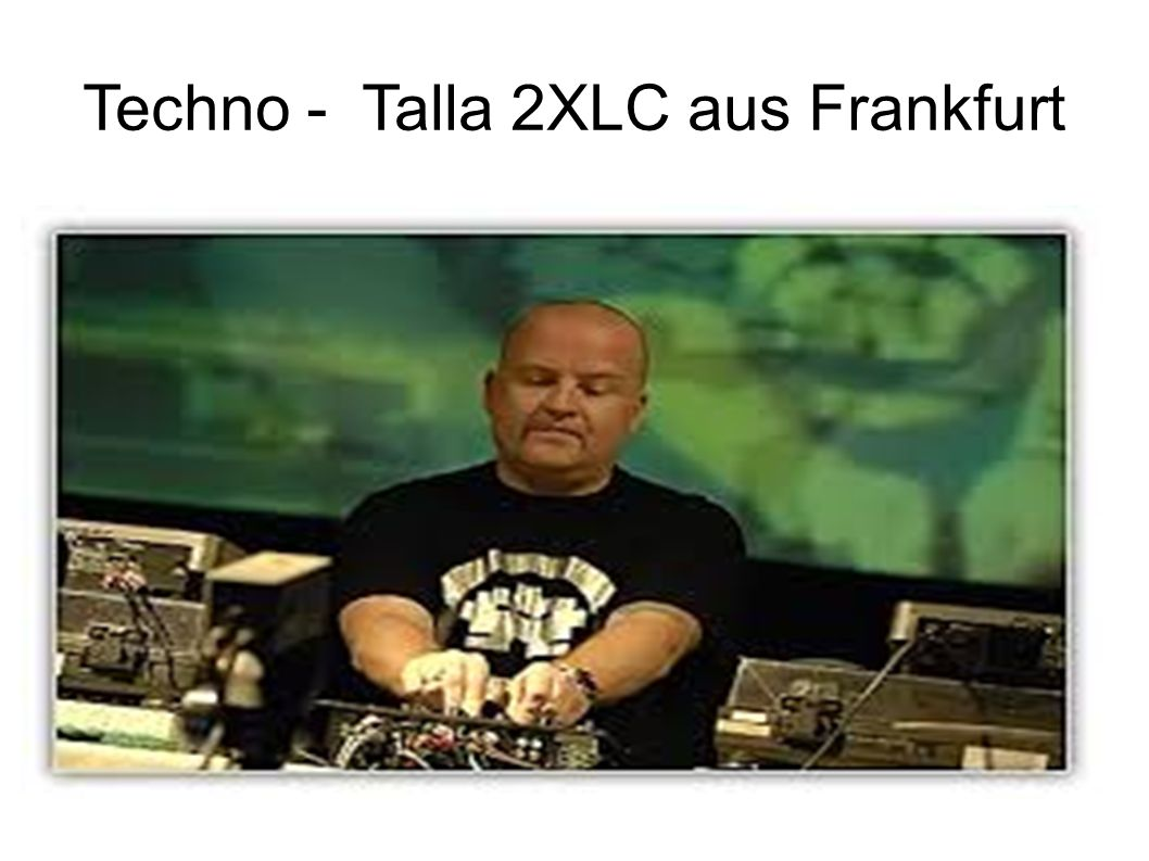 Techno - Talla 2XLC aus Frankfurt