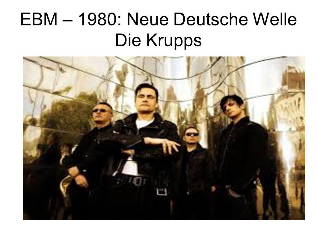 EBM – 1980: Neue Deutsche Welle Die Krupps