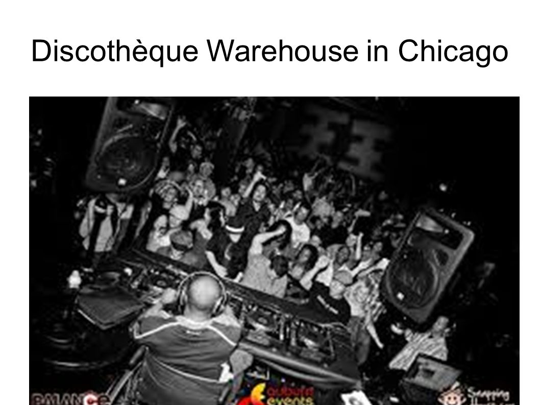 Discothèque Warehouse in Chicago