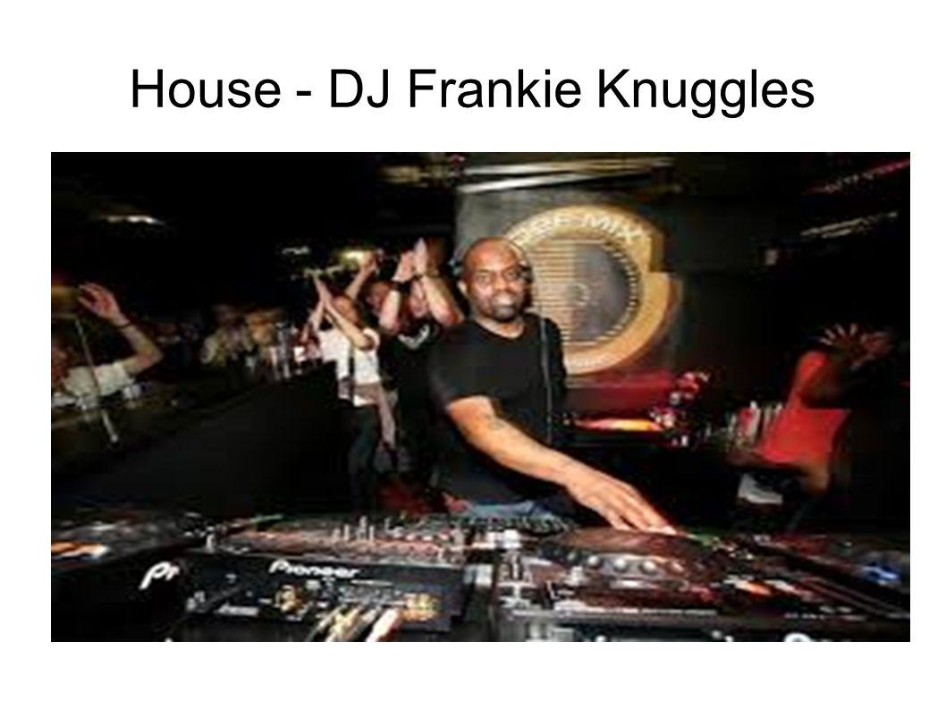 House - DJ Frankie Knuggles