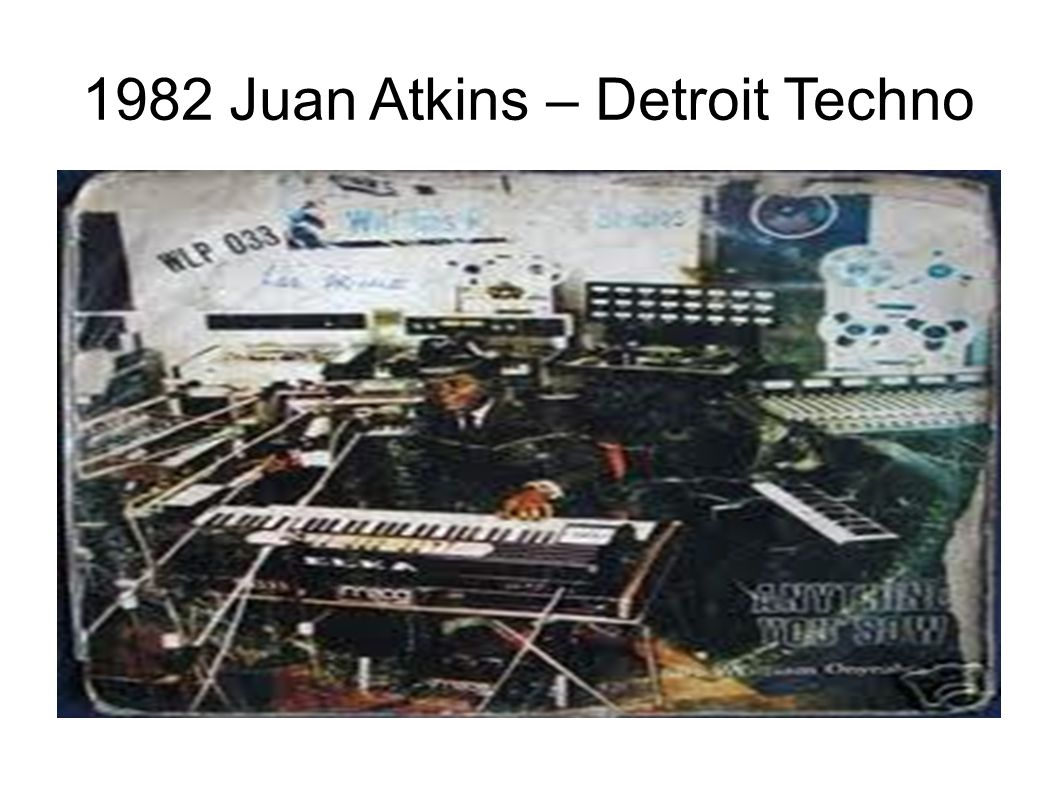 1982 Juan Atkins – Detroit Techno