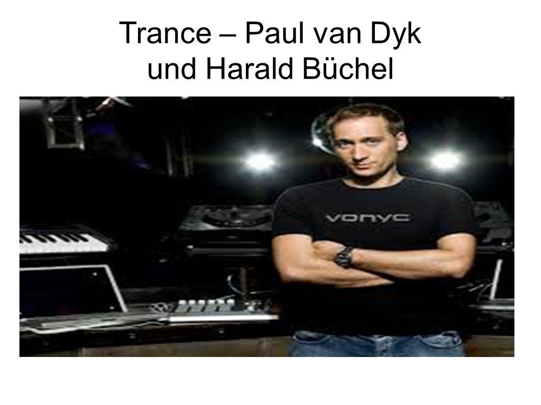 Trance – Paul van Dyk und Harald Büchel