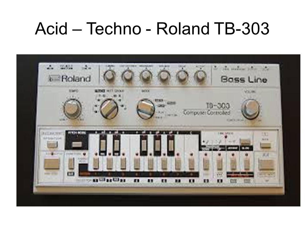 Acid – Techno - Roland TB-303