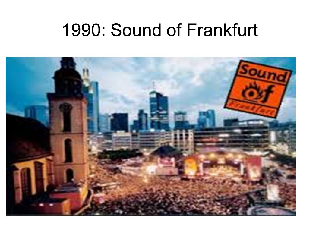1990: Sound of Frankfurt