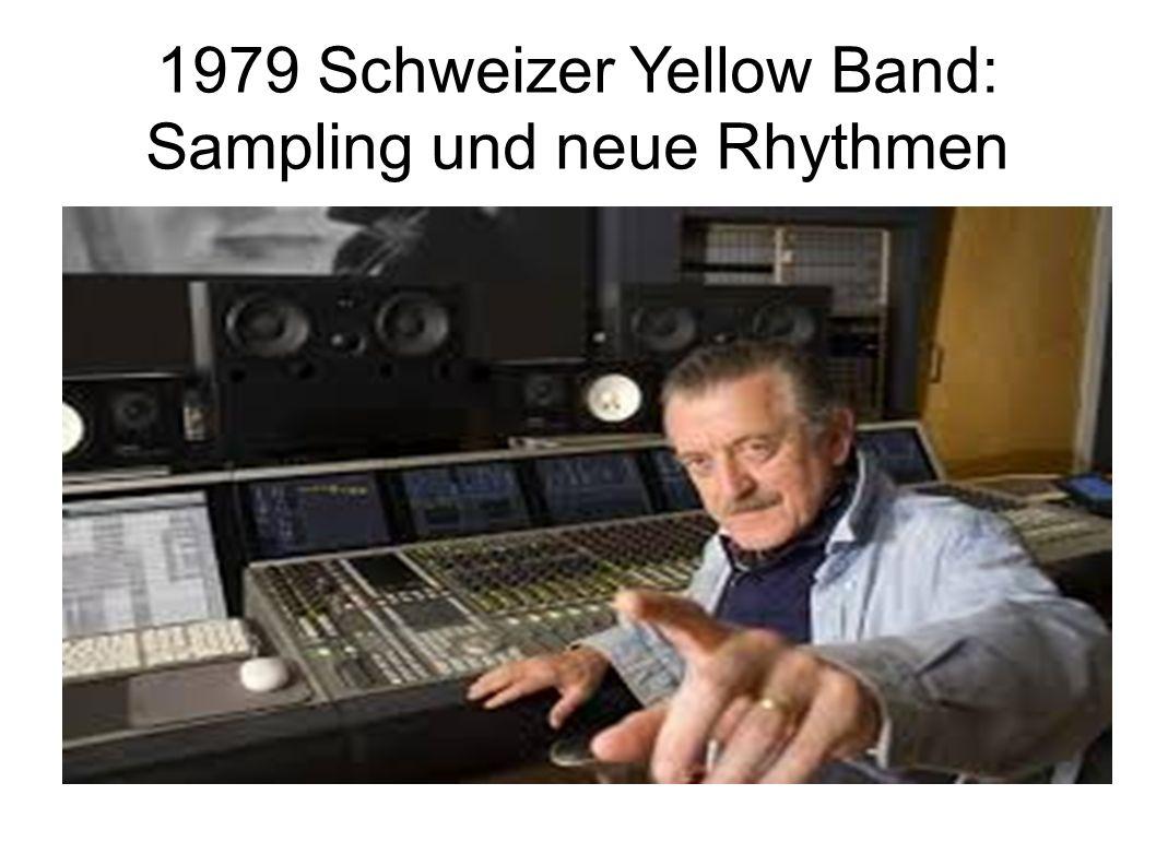 1979 Schweizer Yellow Band: Sampling und neue Rhythmen