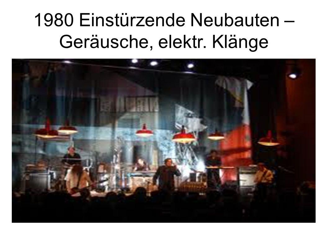 1980 Einstürzende Neubauten – Geräusche, elektr. Klänge