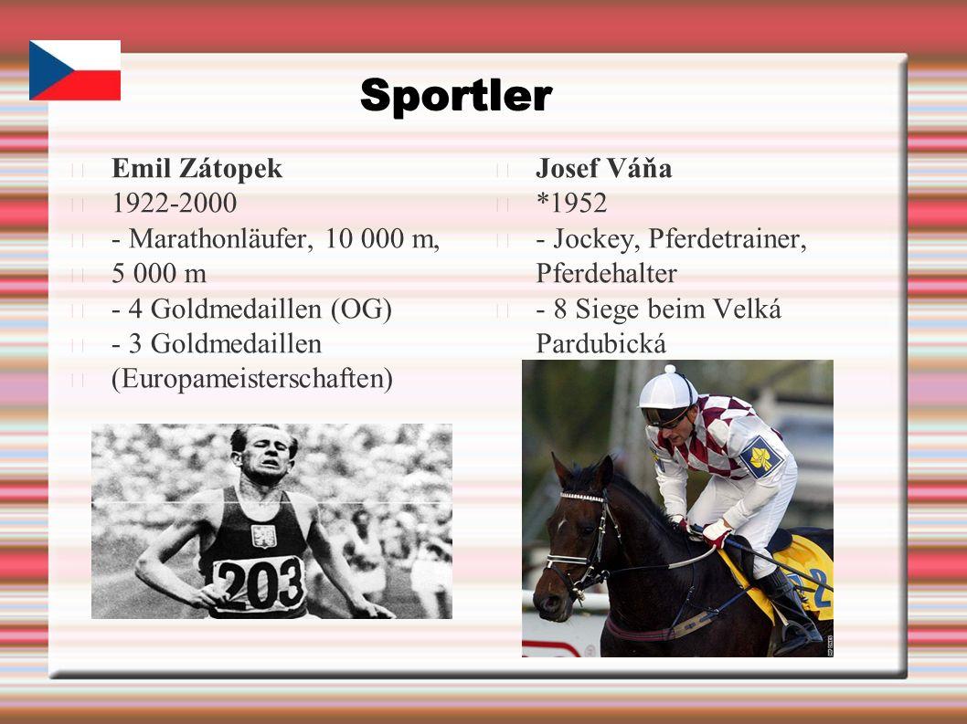 Sportler Emil Zátopek 1922-2000 - Marathonläufer, 10 000 m, 5 000 m - 4 Goldmedaillen (OG) - 3 Goldmedaillen (Europameisterschaften) Josef Váňa *1952 - Jockey, Pferdetrainer, Pferdehalter - 8 Siege beim Velká Pardubická