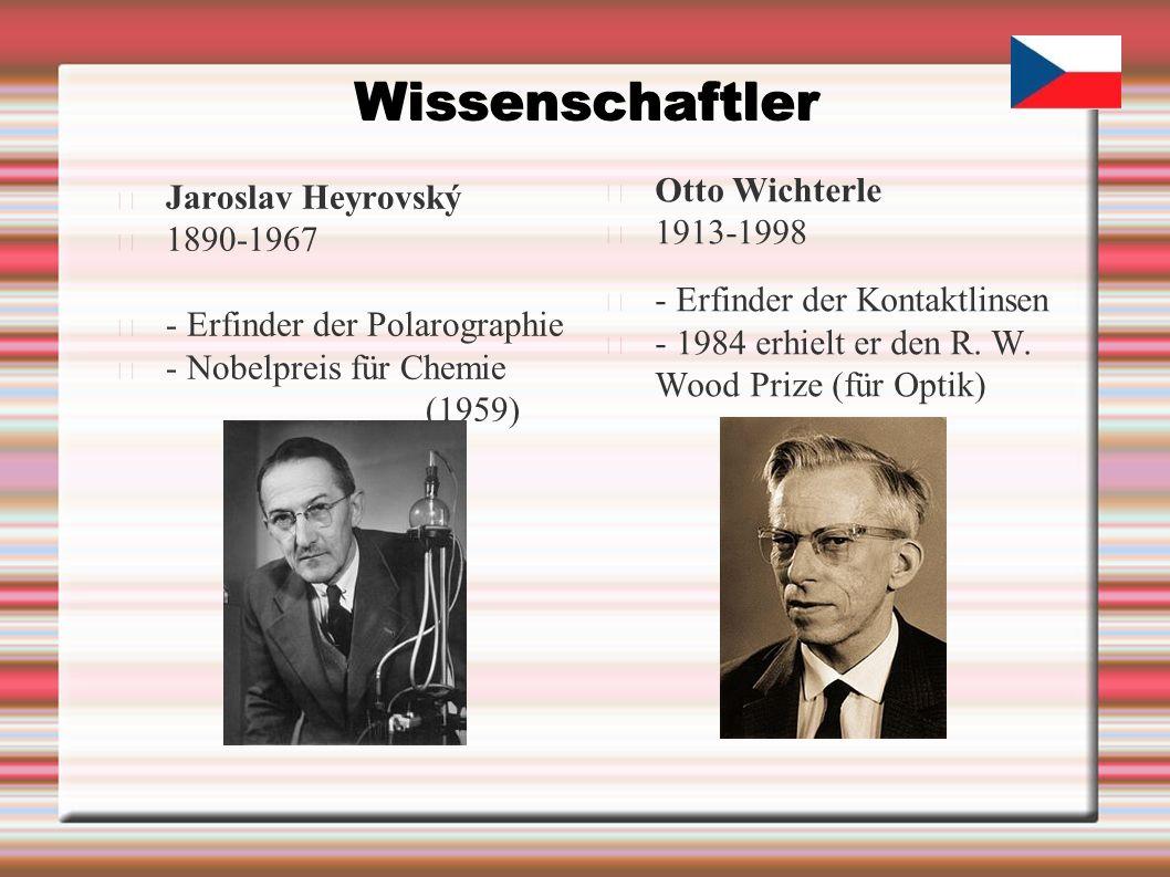 Wissenschaftler Jaroslav Heyrovský 1890-1967 - Erfinder der Polarographie - Nobelpreis für Chemie (1959) Otto Wichterle 1913-1998 - Erfinder der Kontaktlinsen - 1984 erhielt er den R.