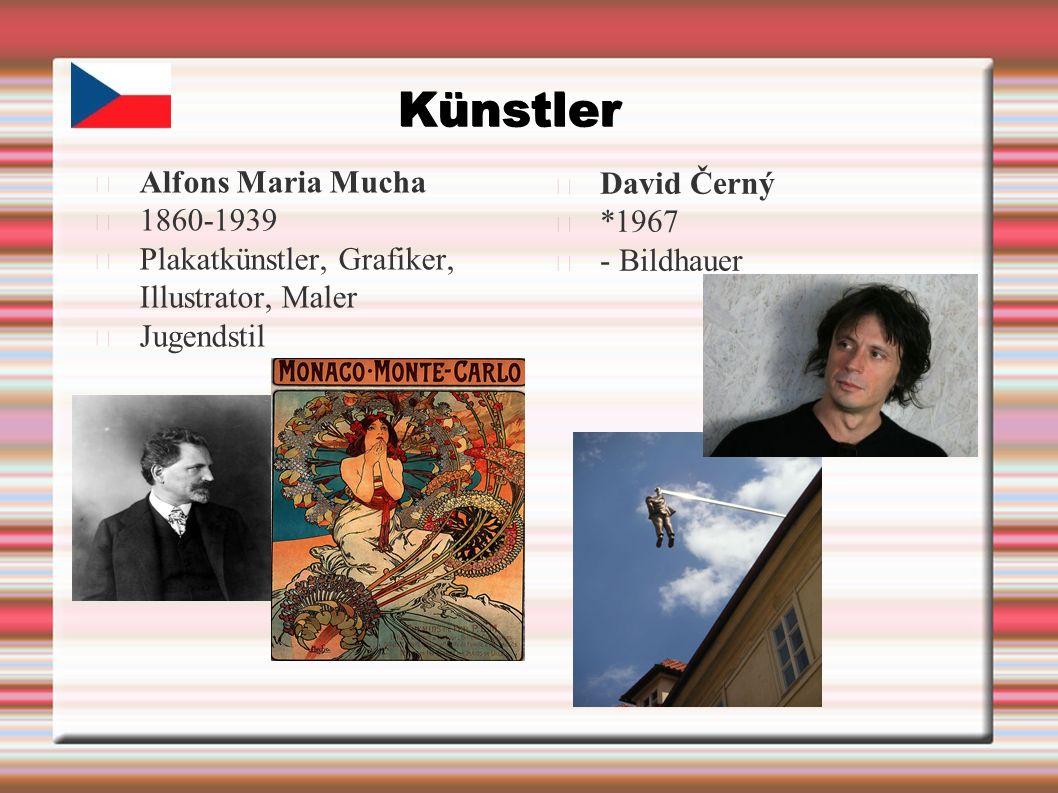 Künstler Alfons Maria Mucha 1860-1939 Plakatkünstler, Grafiker, Illustrator, Maler Jugendstil David Černý *1967 - Bildhauer