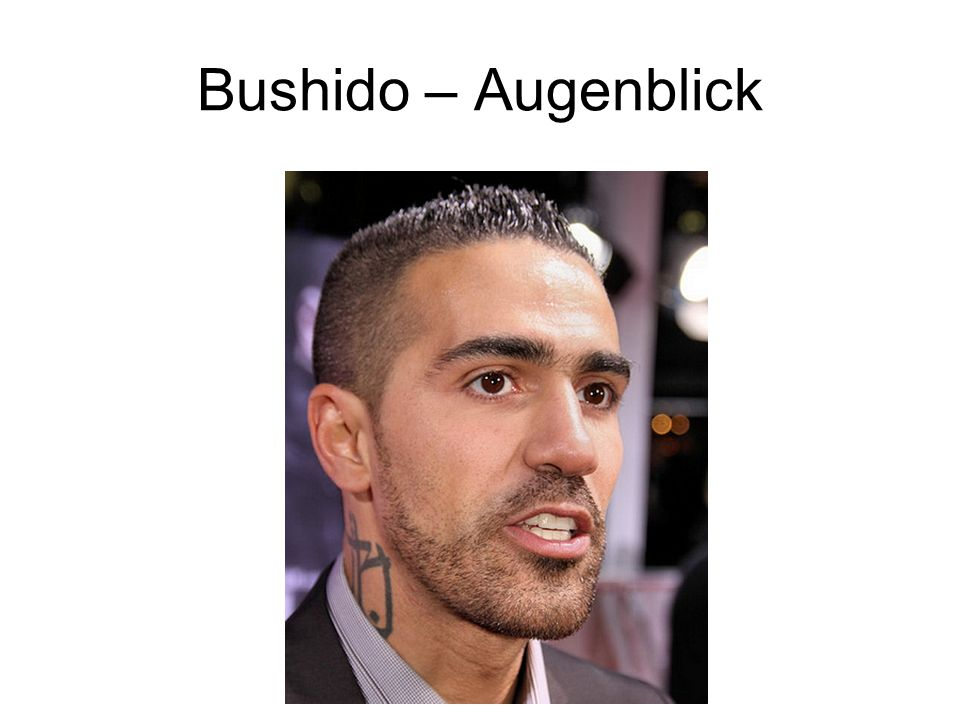 Bushido – Augenblick