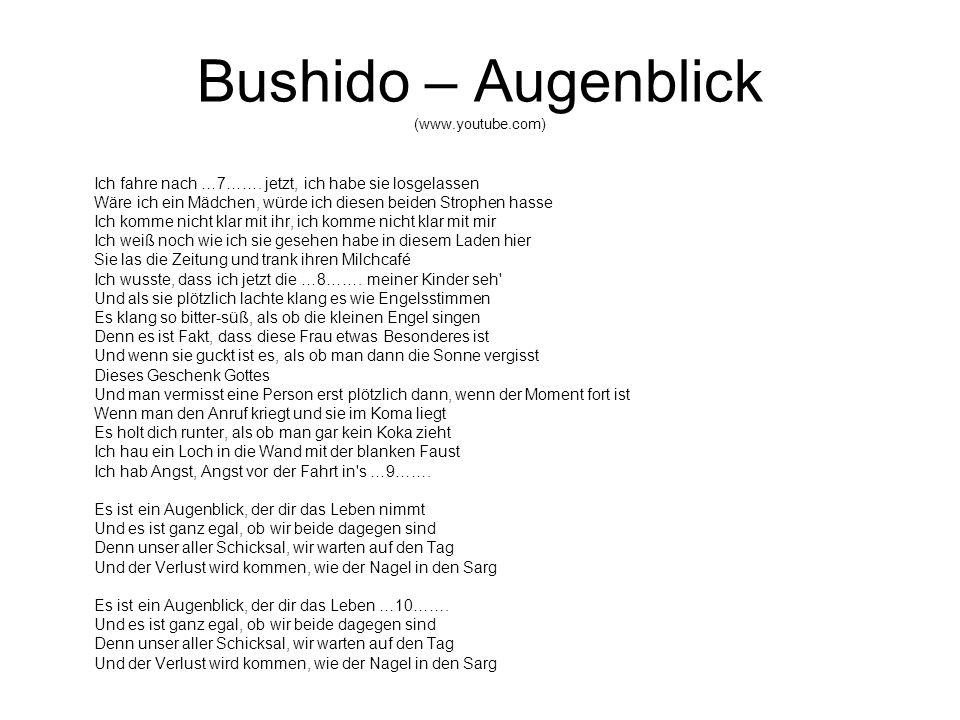 Bushido – Augenblick (www.youtube.com) Ich fahre nach …7…….