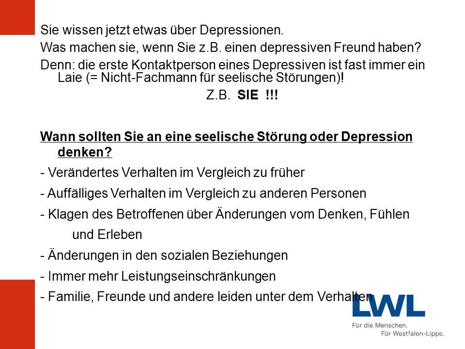 Sie wissen jetzt etwas über Depressionen. Was machen sie, wenn Sie z.B.