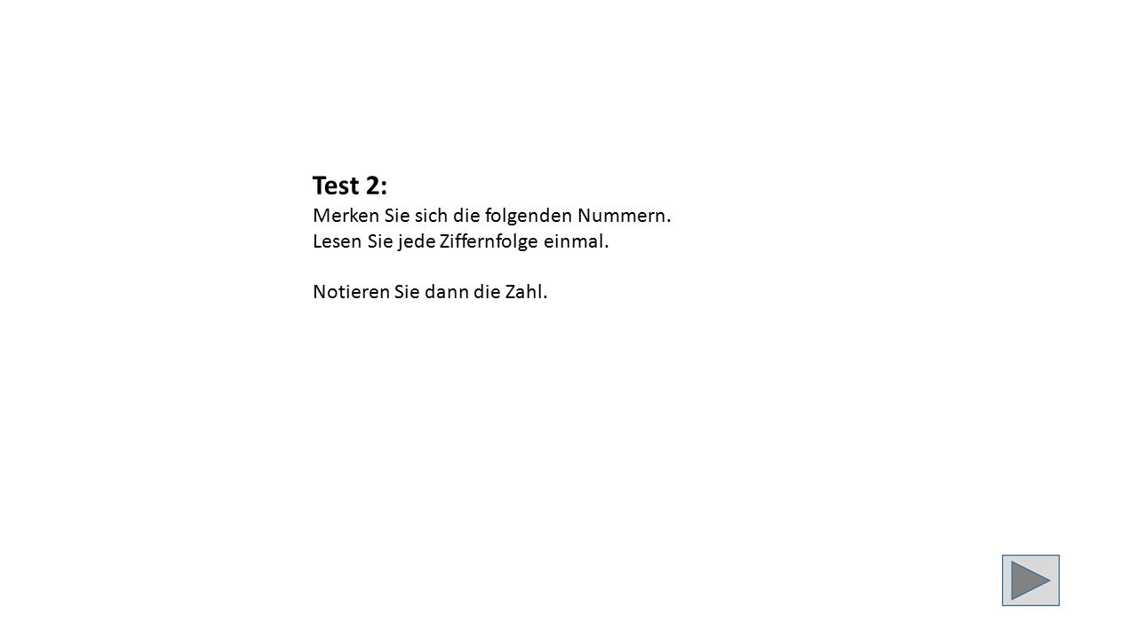 Test 2: Merken Sie sich die folgenden Nummern. Lesen Sie jede Ziffernfolge einmal.